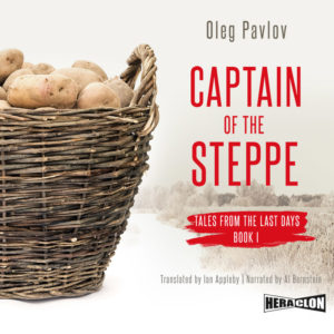 "Tales from the Last Day. Book I: ""Captain of the Steppe"" by Oleg Pavlov"