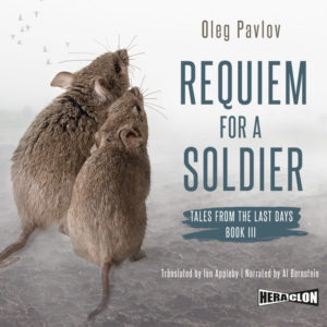 "Tales from the Last Day. Book III: ""Requiem for a Soldier"" by Oleg Pavlov"
