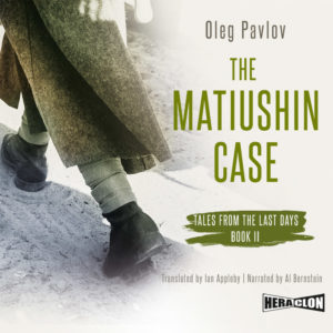 "Tales from the Last Day. Book II: ""The Matiushin Case"" by Oleg Pavlov"