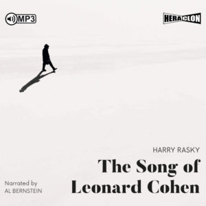 """The Song of Leonard Cohen"" by Harry Rasky. Narrated by Al Bernstein"
